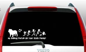 My Bulldog Farted On Your Stick Family! Cut Vinyl Sticker Decal